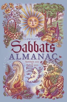 Llewellyn's Sabbats Almanac: Samhain 2011 to Mabon 2012