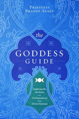 Goddess Guide: Exploring the Attributes and Correspondences of the Divine Feminine