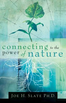 Connecting to the Power of Nature: You Have the Power, Learn How to Use It