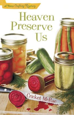 Heaven Preserve Us (Home Crafting Mystery Series #2)