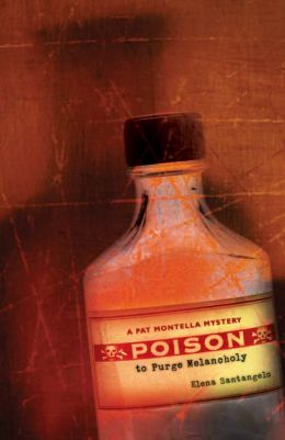 Poison to Purge Melancholy: A Pat Montella Mystery