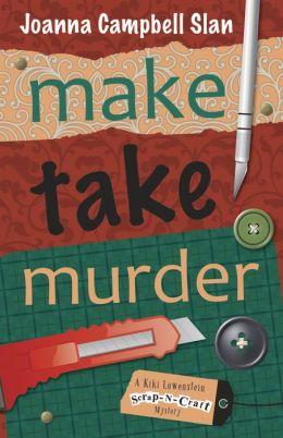 Make, Take, Murder (Kiki Lowenstein Scrap-N-Craft Series #4)