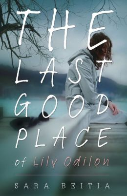 The Last Good Place of Lily Odilon