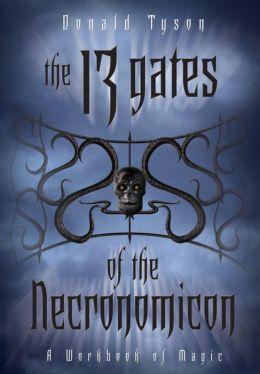 The 13 Gates of the Necronomicon: A Workbook of Magic