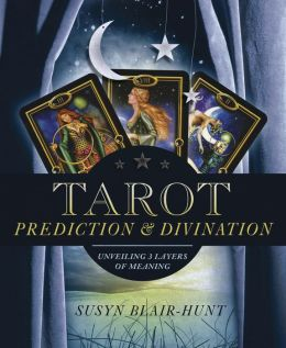 Tarot Prediction and Divination: Unveiling Three Layers of Meaning