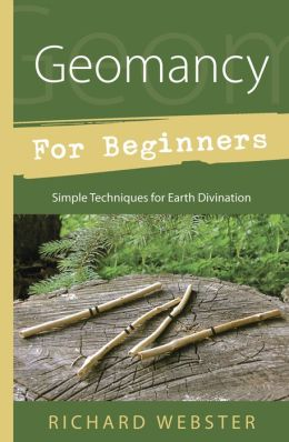 Geomancy for Beginners: Simple Techniques for Earth Divination