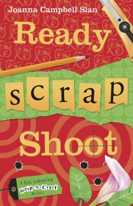Ready, Scrap, Shoot (Kiki Lowenstein Scrap-N-Craft Series #5)