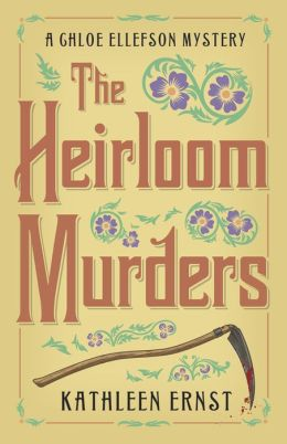 The Heirloom Murders (Chloe Ellefson Mystery Series #2)