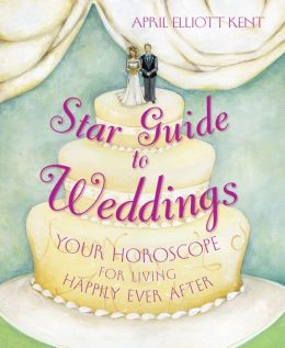 Star Guide to Weddings: Your Horoscope for Living Happily Ever After