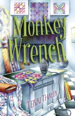 Monkey Wrench (Quilting Mystery Series #4)