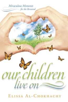 Our Children Live On: Miraculous Moments for the Bereaved