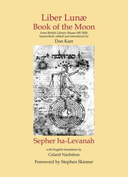 Liber Lunae: Book of the Moon and Sepher Ha-Levanah