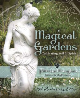 Magical Gardens: Cultivating Soil & Spirit