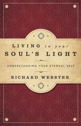 Living in Your Soul's Light: Understanding Your Eternal Self