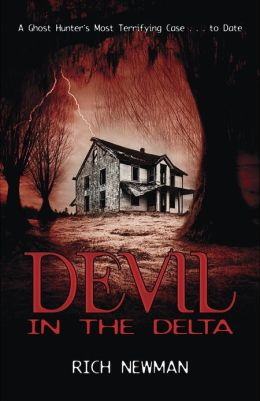 Devil in the Delta: A Ghost Hunter's Most Terrifying Case ... to Date