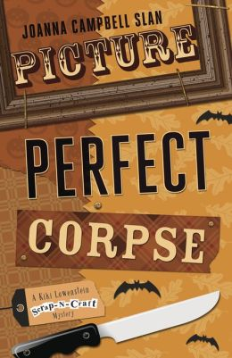 Picture Perfect Corpse (Kiki Lowenstein Scrap-N-Craft Series #6)