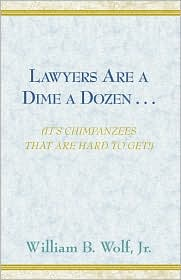 Lawyers Are a Dime a Dozen . . .
