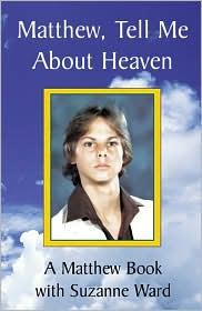 Matthew,Tell Me about Heaven