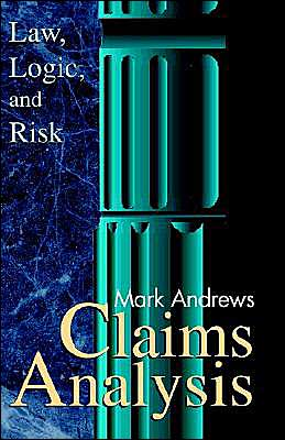 Claims Analysis: Law, Logic and Risk
