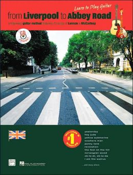 From Liverpool to Abbey Road: A Guitar Method Featuring 33 Songs of Lennon & McCartney, Book & CD