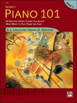 Alfred's Piano 101, Bk 2: An Exciting Group Course for Adults Who Want to Play Piano for Fun!