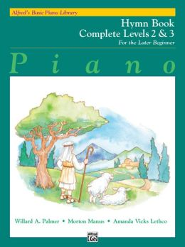 Alfred's Basic Piano Course Hymn Book: Complete 2 & 3