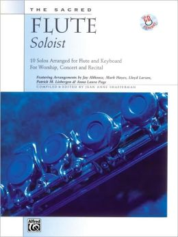 The Sacred Flute Soloist: 10 Solos Arranged for Flute & Keyboard, Book & CD