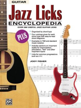Jazz Licks Encyclopedia: Over 280 Useful Jazz Guitar Licks