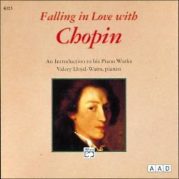 An Introduction to His Piano Works (Falling in Love with Chopin)