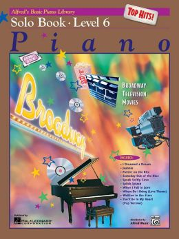 Alfred's Basic Piano Course Top Hits! Solo Book, Bk 6