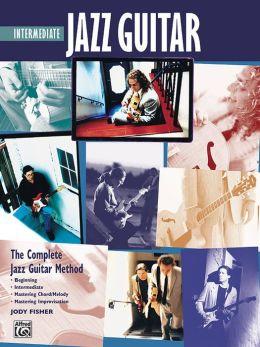 Complete Jazz Guitar Method: Intermediate Jazz Guitar