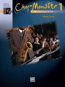 Chop-Monster, Book 1: Jazz Language Tutor [With CD (Audio)]