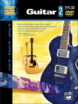 Alfred's MAX Guitar, Bk 2: See It * Hear It * Play It, Book & DVD