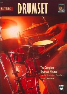 Complete Drumset Method: Mastering Drumset , Book & CD