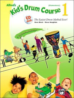 Alfred's Kid's Drum Course, Bk 1: Book & CD