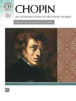 Chopin -- An Introduction to His Piano Works: Book & CD