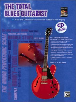 The Total Blues Guitarist: A Fun and Comprehensive Overview of Blues Guitar Playing , Book & CD