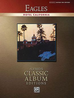 Eagles -- Hotel California: Authentic Guitar TAB