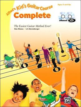 Kid's Guitar Course Complete: The Easiest Guitar Method Ever!, Book & 2 Enhanced CDs