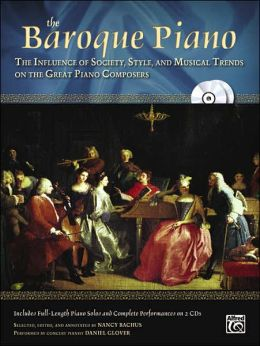 The Baroque Piano: The Influence of Society, Style and Musical Trends on the Great Piano Composers, Book & 2 CDs