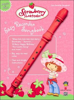 Strawberry Shortcake Easy Recorder Songbook: Book & Recorder