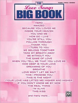 The Love Songs Big Book: Piano/Vocal/Chords