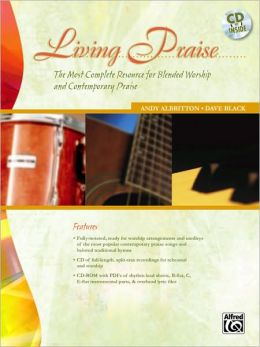 Living Praise: A Complete Resource for Blended Worship and Contemporary Praise, Book, CD-ROM & CD