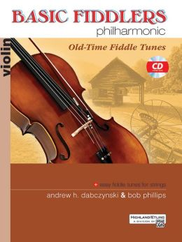 Basic Fiddlers Philharmonic Old-Time Fiddle Tunes: Violin, Book & CD