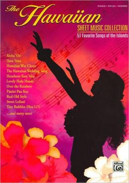 The Hawaiian Sheet Music Collection: The Best Songs from the Islands (Piano/Vocal/Chords)