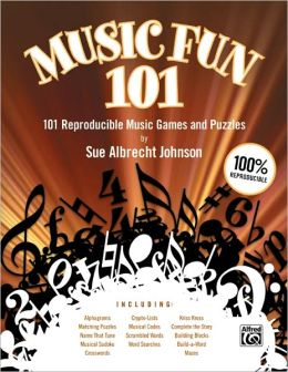 Music Fun 101: 101 Reproducible Music Games and Puzzles (Teacher's Handbook)
