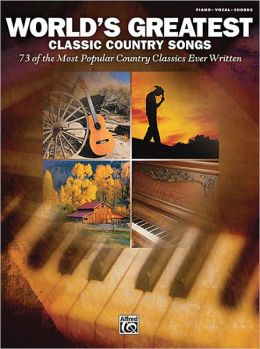 World's Greatest Classic Country Songs: Piano/Vocal/Chords