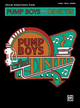 Pump Boys and Dinettes (Vocal Selections): Piano/Vocal/Chords