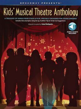 Broadway Presents! Kids' Musical Theatre Anthology: A Treasury of Songs from Stage & Film, Specially Designed for Young Singers!, Book & CD