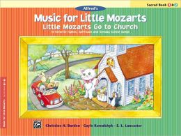 Music for Little Mozarts -- Little Mozarts Go to Church, Bk 1-2: 10 Favorite Hymns, Spirituals and Sunday School Songs